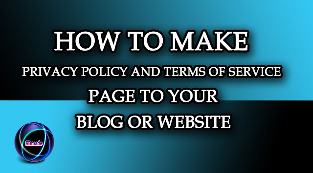 make Privacy Policy and Terms of Service page to your blog or website