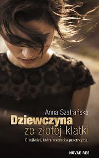 Anna Szafrańska - Dziewczyna ze złotej klatki || Przedpremierowa recenzja patronacka