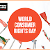 March 15: World Consumer Rights Day