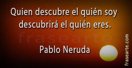 Descubre quien eres – Pablo Neruda