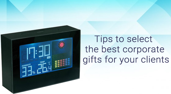 Tips To Select The Best Corporate Gifts For Your Clients