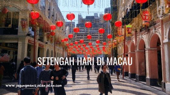 Setengah Hari di Macau, jalan ke mana aja?
