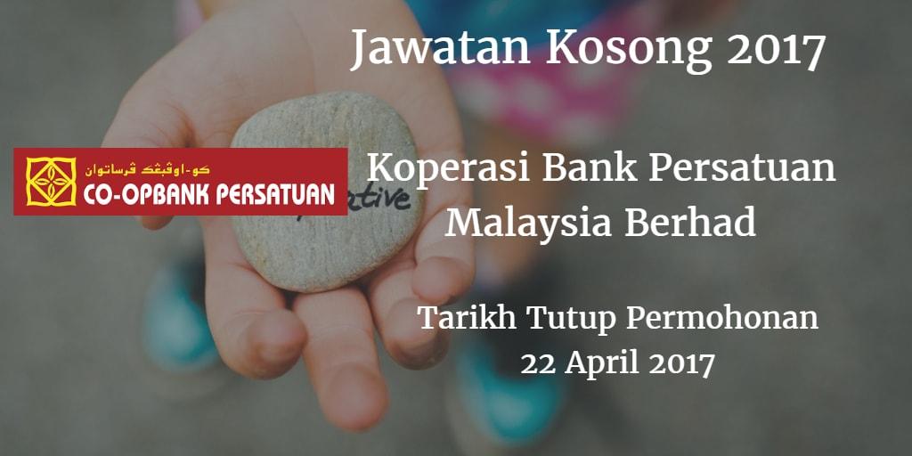 Jawatan Kosong Koperasi Bank Persatuan Malaysia Berhad 22 April 2017