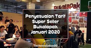 Informasi Penyesuaian Tarif Layanan Super Seller Bukalapak Terbaru Januari 2020