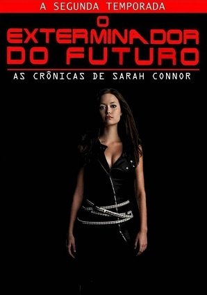 Série O Exterminador do Futuro - As Crônicas de Sarah Connor - 2ª Temporada 2009 Torrent Download