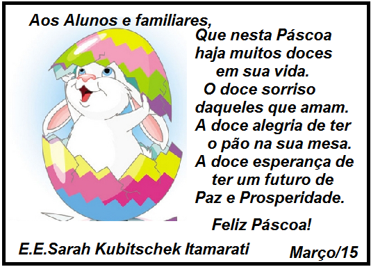 Escola Estadual Sarah Kubitschek Itamarati: Feliz Páscoa