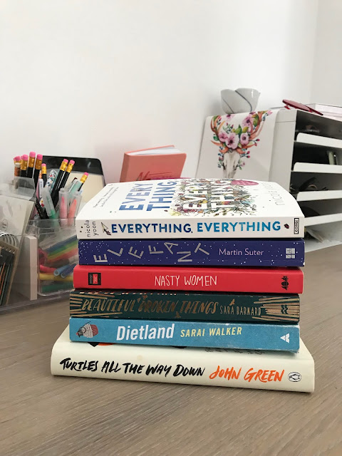 Books: Everything, Everything | Elefant | Nasty Women | Beautiful Broken Things | Dietland | Turtles All The Way Down