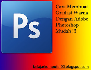 Cara Membuat Layer Gradasi Warna Pada Adobe Photoshop