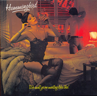 Hummingbird - 1976 - We Can't Go On Meeting Like This