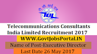 Telecommunications Consultants India Limited Recruitment 2017– Executive Director