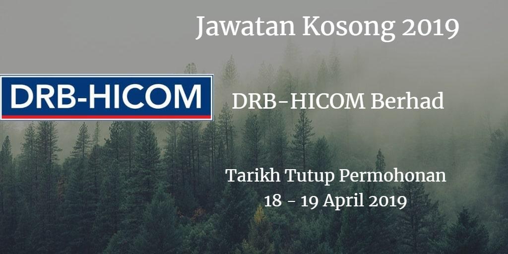 Jawatan Kosong DRB-HICOM Berhad 18 - 19 April 2019