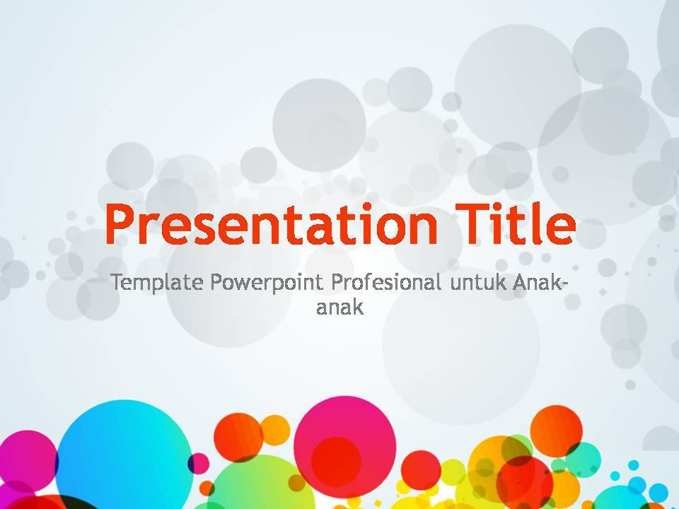 template powerpoint keren dan profesional untuk anakanak