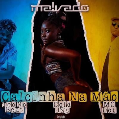 DJ Malvado Feat. Cold Jas, MC Dot & Teo No Beat - Calcinha Na Mo (Afro Funk) Download Mp3
