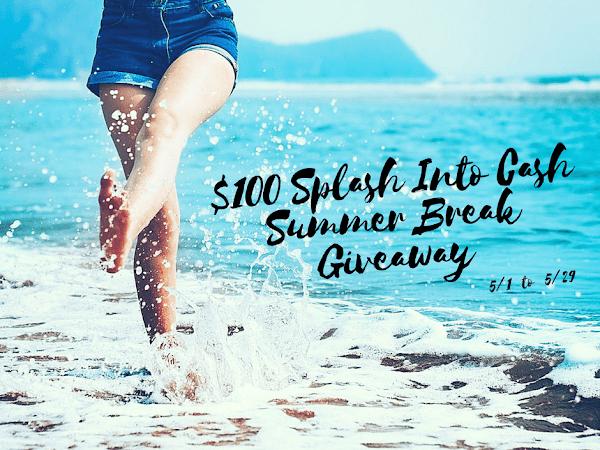 Blogger Opp $100 Splash Into Cash Summer Break Giveaway