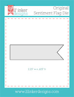 http://www.lilinkerdesigns.com/sentiment-flag-original-die/#_a_clarson
