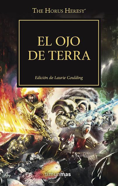 "Reseña de ""The Horus Heresy vol. 35 - El Ojo de Terra"" - Timun Mas"