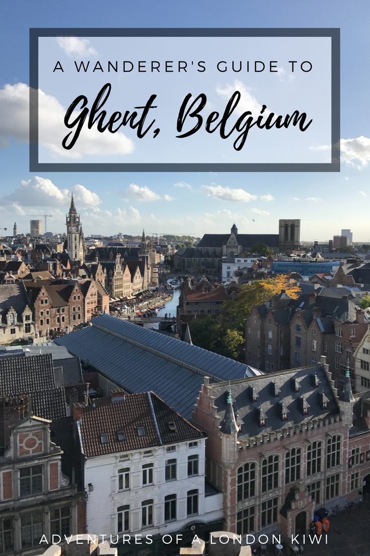 Things to do on a long weekend in Ghent Belgium Adventures of a London Kiwi