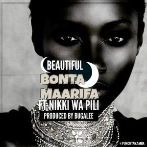 Bonta Ft Nikki wa Pili - Beautifull