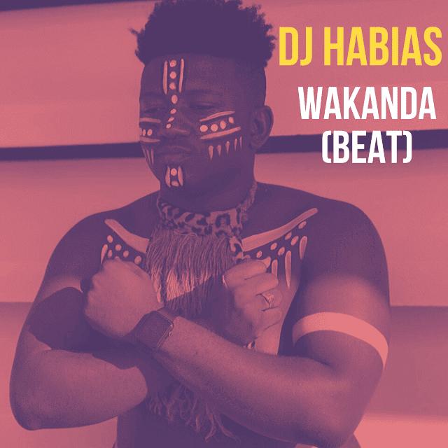 Dj Habias - Wakanda (Instrumental) [Download]