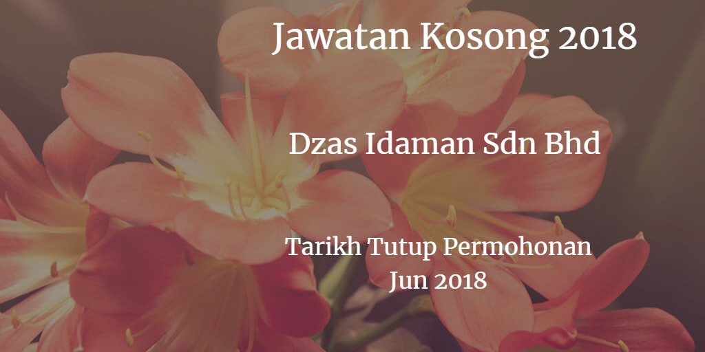 Jawatan Kosong DZAS IDAMAN SDN BHD Jun 2018