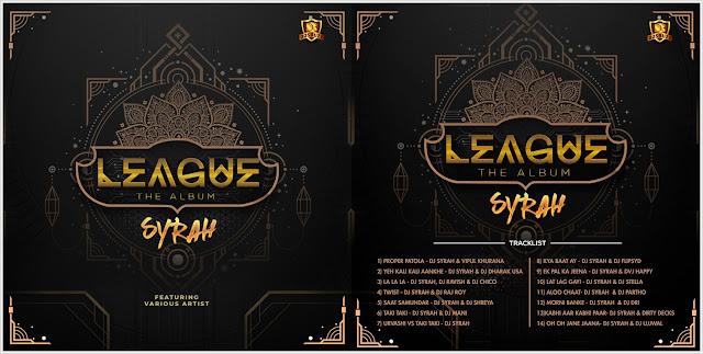 LEAGUE VOL.1 – DJ SYRAH