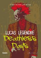 http://lesreinesdelanuit.blogspot.fr/2015/06/deathless-days-de-lucas-legendre.html