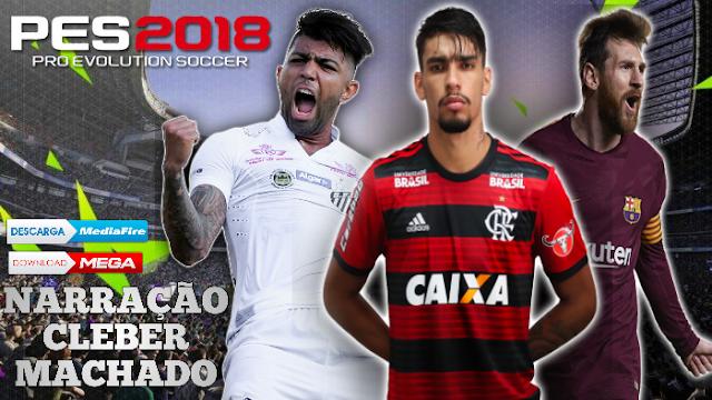 SAIU!! PES 2018 NOVO PATCH COM BRASILEIRÃO & EUROPEU ATUALIZADO FACES REALISTAS PARA PPSSPP