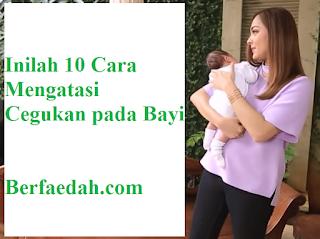 cara mengatasi cegukan pada bayi