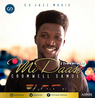 MUSIC:  Midaasi (I Thank You) by Cromwell Samuel