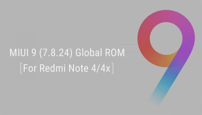 Download official MIUI 9 (7.8.24) Global ROM For Redmi Note 4 and 4x.