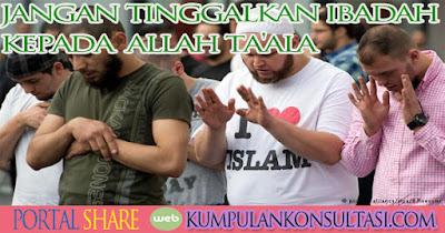 kacaunya negeri ini jangan sampai meninggalkan ibadah kepada allah ta'ala