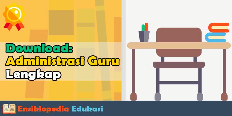 20 Jenis Administrasi Guru Kelas SD/SMP/SMA Profesional Lengkap