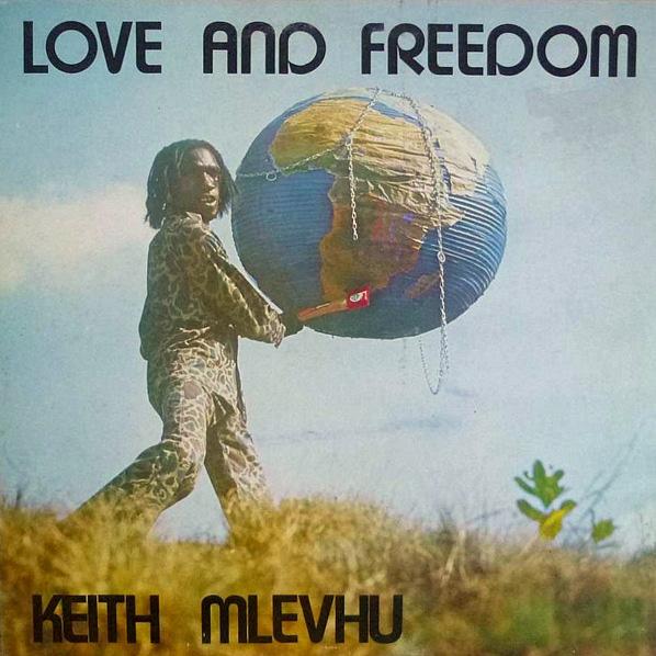 Cun Cun Revival...: Keith Mlevhu - 1976 - Love And Freedom