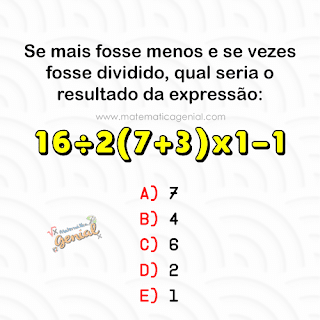 Desafio matemático: Se mais fosse menos e se vezes fosse dividido, qual seria o...
