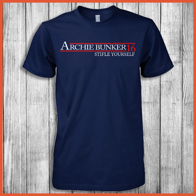 Archie Bunker - Stifle Yourself For President 2016 T-Shirt