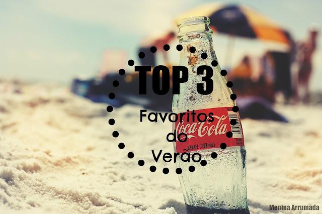 Top 3 : Favoritos do Verão