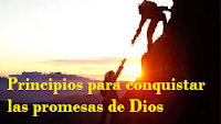 Principios para conquistar las promesas de Dios