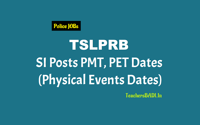 tslprb si posts physical events dates,intimation letter,call letter,pmt,pet dates,ts si posts 2018 physical measurements test(pmt),physical efficiency test(pet) dates,certificates verification