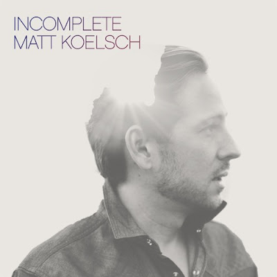 Matt Koelsch Unveils New Single 'Incomplete'