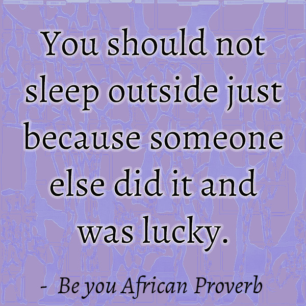 Be You African Proverbs