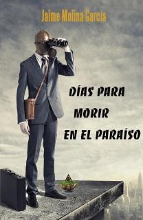 Portada del libro de sci-fi Dias para morir, de Jaime Molina García, con un hombre mirando a través de prismáticos y con una mascarilla de gas.
