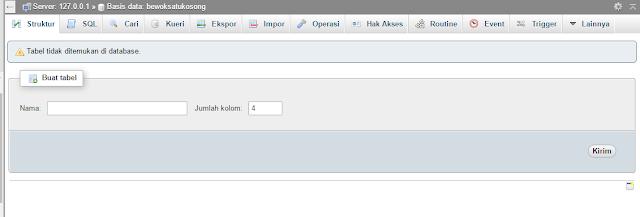 Membuat Database bewoksatukosong lalu tidak perlu membuat table