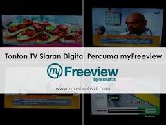 Seronoknya Menonton TV dengan Siaran Digital Percuma myFreeview!