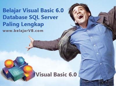 Panduan Lengkap VB 6.0 Database SQL Server - www.belajarvb.com