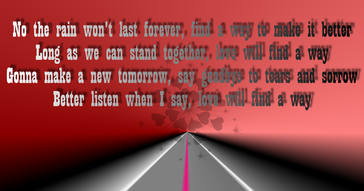 Love Will Find A Way Quotes: Song Lyric Quotes In Text Image: Love Will Find A Way