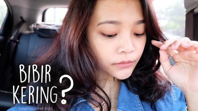 Tips Mengatasi Bibir Kering Dalam Sekejap