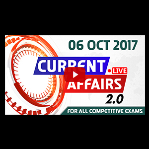 Current Affairs Live 2.0 | 06 Oct 2017 | करंट अफेयर्स लाइव 2.0 | All Competitive Exams