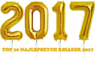 http://wymarzona-ksiazka.blogspot.com/2017/12/top-10-moich-najlepszych-ksiazek-2017.html