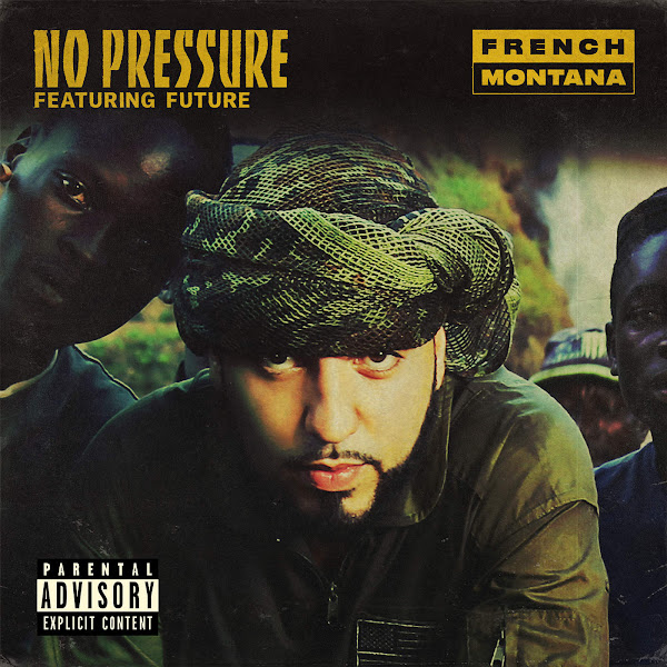 French Montana - No Pressure (feat. Future) - Single Cover