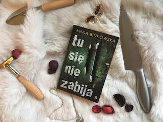 """""""Tu się nie zabija"""" Anna Bińkowska"""